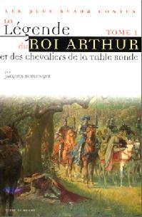 L gende du roi arthur et des chevaliers de la table ronde - Contes et legendes des chevaliers de la table ronde ...